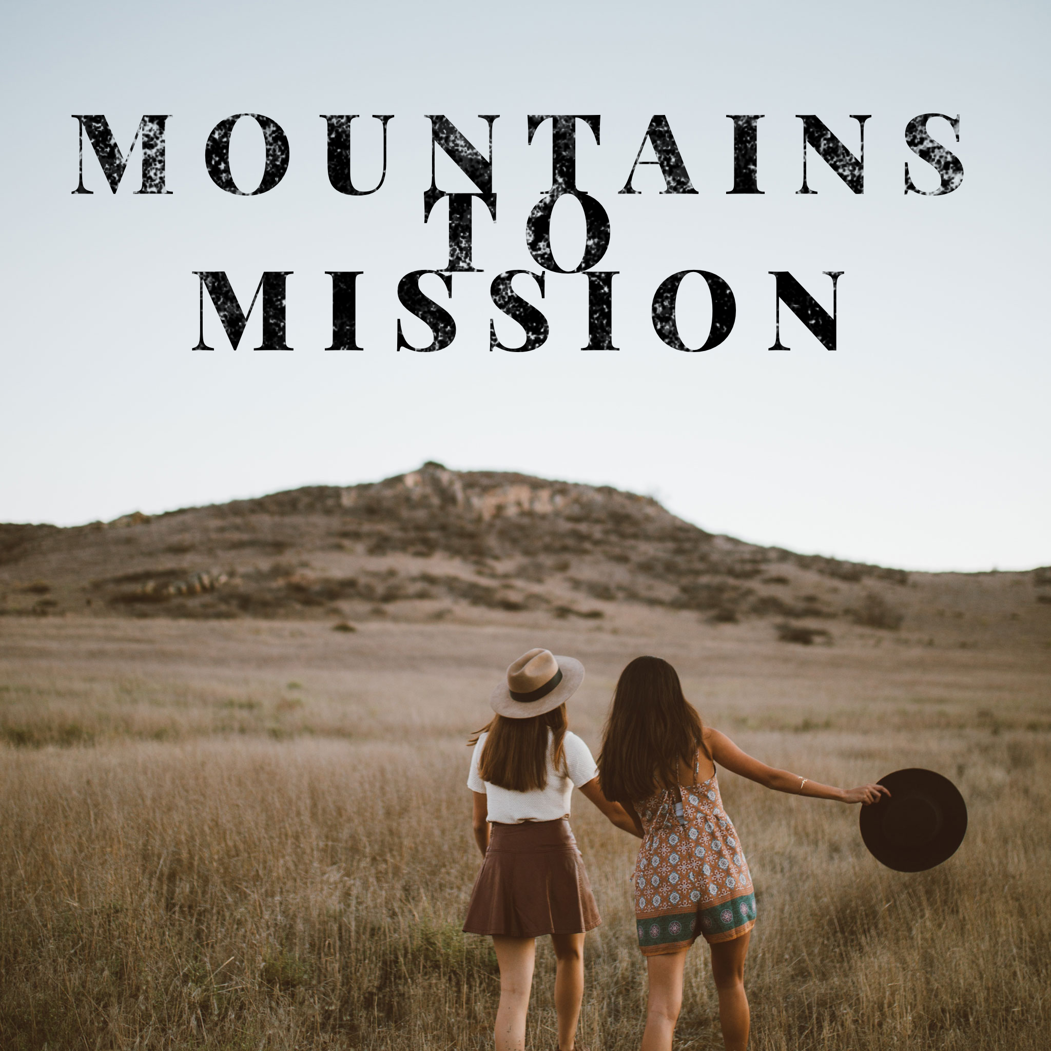 Mountains to Mission Part 1 – Pastor Mark Stevens