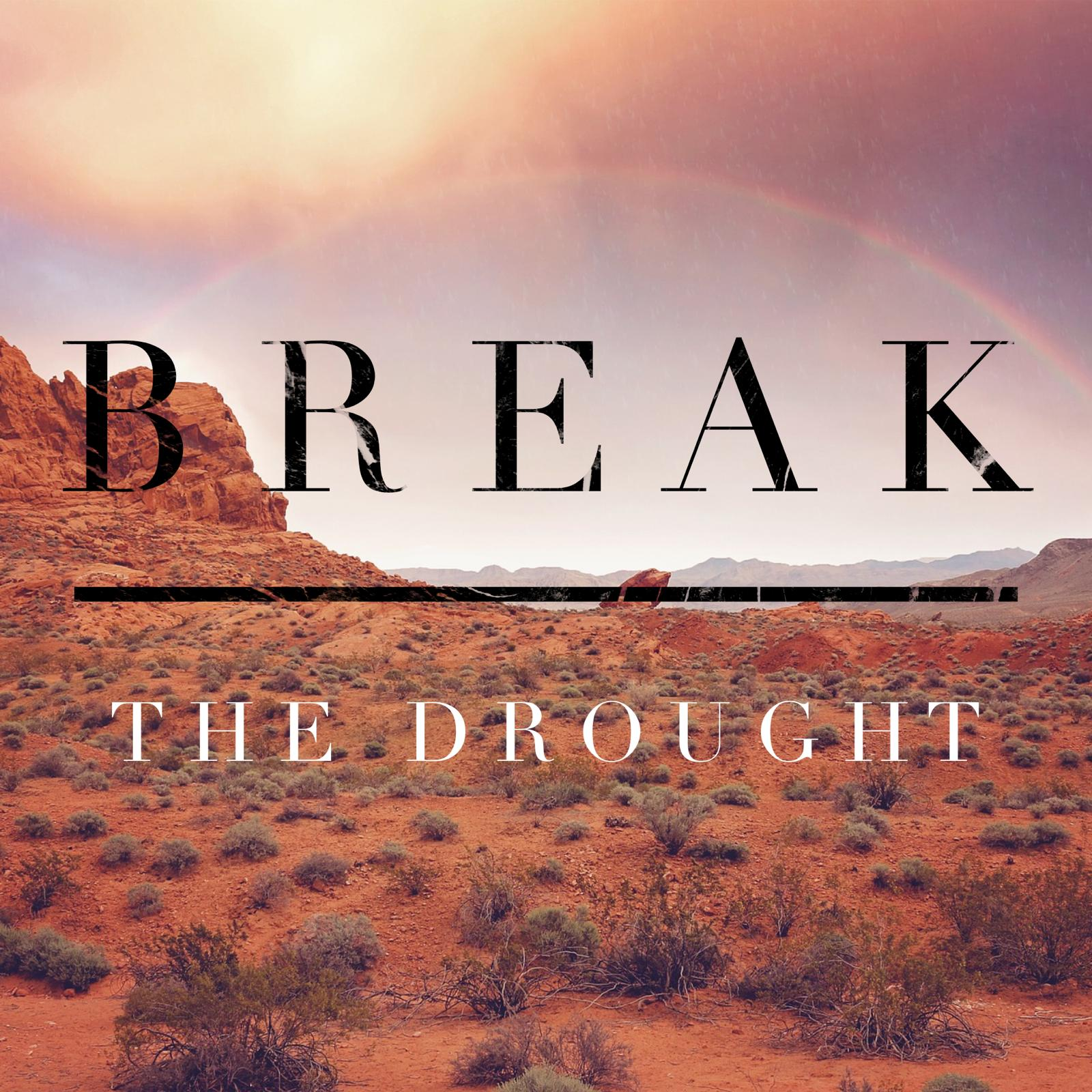 Break The Drought – Pastor Mark Stevens