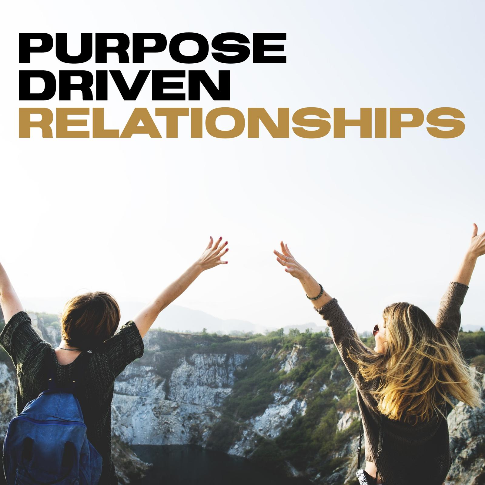 Purpose Driven Relationships – Pastor Mark L Stevens